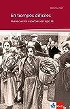 En tiempos difíciles: Schulausgabe für das Niveau B2. Spanischer Originaltext mit Annotationen (Biblioteca Klett)