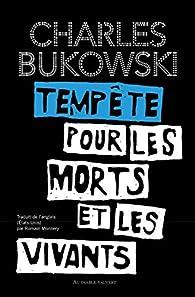 Tempête pour les morts et les vivants par Charles Bukowski