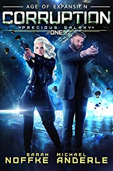 Corruption: Age Of Expansion – A Kurtherian Gambit Series (Precious Galaxy Book 1) (English Edition)