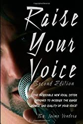Raise Your Voice 2nd (second) Edition by Vendera, Jaime J. published by Vendera Publishing (2007)