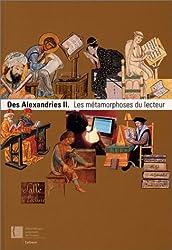 Des Alexandries II : Les Métamorphoses du lecteur