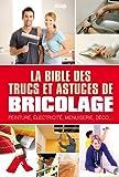 La bible des trucs et astuces de bricolage...