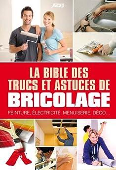 La bible des trucs et astuces de bricolage par [Roda, José]