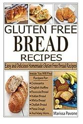 Gluten Free Bread Recipes: Easy and Delicious Homemade Gluten Free Bread Recipes by Marissa Pavone (2014-04-07)