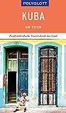 POLYGLOTT on tour Reiseführer Kuba: Individuelle Touren durch das Land