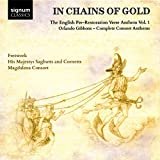 Gibbons : in Chains of Gold - l'Hymne Anglais À l'Époque de la Pré-Restauration, Vol.1