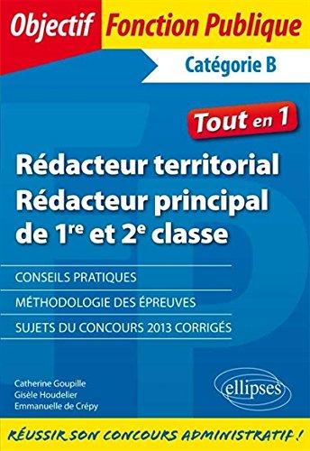 Rédacteur Territorial Rédacteur Principal de 1re et 2e Classe Tout en 1 Catégorie B par Gisèle Houdelier