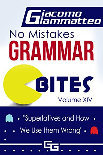 """No Mistakes Grammar Bites  Volume XIV : """"Superlatives and How We Use them Wrong"""" (English Edition)"""