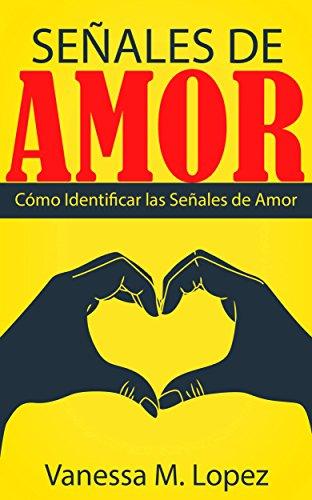 Señales De Amor: Cómo Identificar Las Señales De Amor