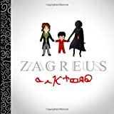 Zagreus: A Cautionary Tale for Time Tots