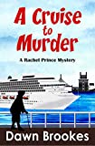 A Cruise to Murder (A Rachel Prince Mystery Book 1)