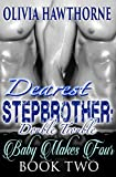 Dearest Stepbrother: Double Trouble - Baby Makes Four (Book Two)