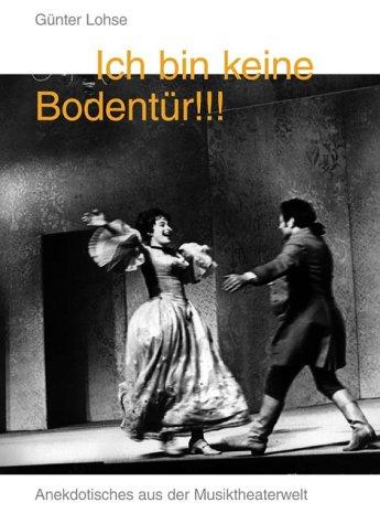 Buchcover Ich bin keine Bodentür!!! Anekdotisches aus der Musiktheaterwelt