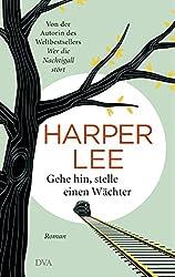 Gehe hin, stelle einen Wächter: Roman (German Edition)