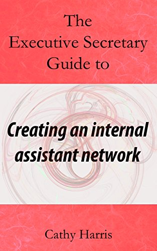 The Executive Secretary Guide to Creating an Internal Assistant Network (The Executive Secretary Guides Book 4) (English Edition)