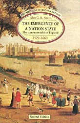 The Emergence of a Nation State 1529-1660: The Commonwealth of England 1529-1660 (2nd Edition) (Foundations of Modern Britain)