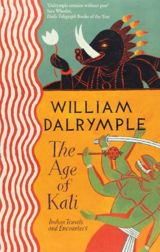 The Age of Kali: Travels and Encounters in India