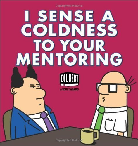 I Sense Coldness in Your Mentoring: A Dilbert Book (Dilbert Books (Paperback Andrews McMeel)) by Adams, Scott (2013) Paperback