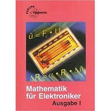 Mathematik für Elektroniker. Lehr- und Übungsbuch der Mathematik und des Fachrechnens