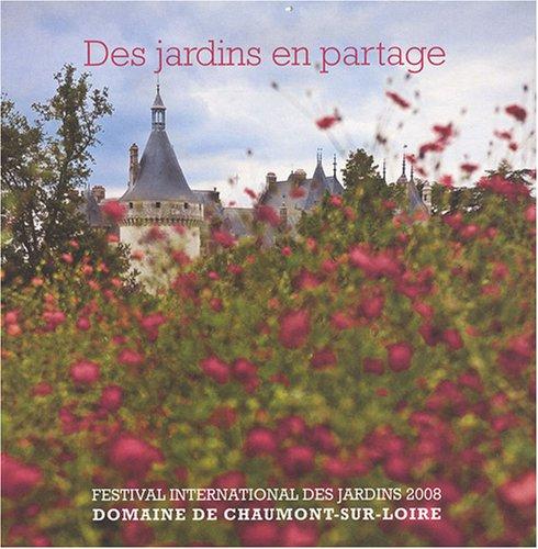 Des jardins en partage : Festival international des jardins 2008, domaine de Chaumont-sur-Loire