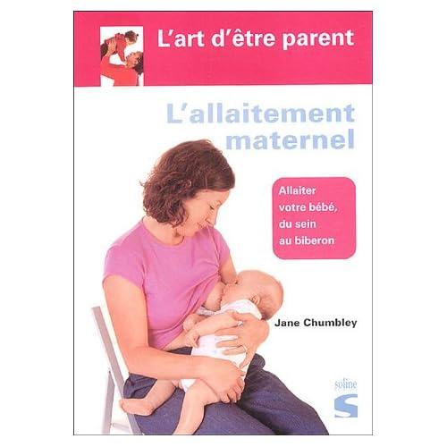 L'allaitement maternel : Allaiter otre bébé, du sein au biberon