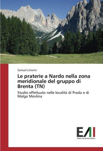 Le praterie a Nardo nella zona meridionale del gruppo di Brenta (TN): Studio effettuato nelle località di Prada e di Malga Movlina
