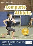 Image of Complete Athlete: Das 15-Minuten-Programm ohne Geräte