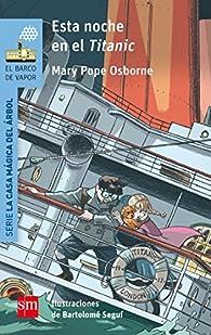Esta noche en el Titanic par Mary Pope Osborne