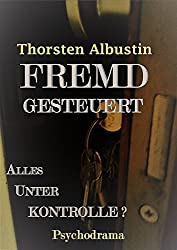 FREMDGESTEUERT: Alles unter Kontrolle? (German Edition)
