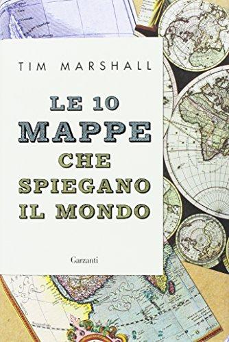 10 Che (Le 10 mappe che spiegano il mondo)