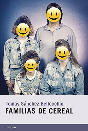 Familias de cereal (Candaya Narrativa nº 37) por Tomás Sánchez Bellocchio