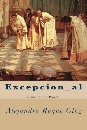 Excepcion_al: Cronicas de Papefu