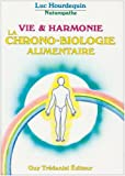 La vie en harmonie : La chrono biologie alimentaire