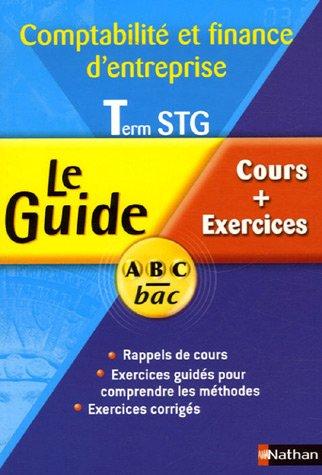 Comptabilité et finance d'entreprise Term STG : Cours + Exercices