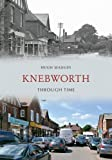 Knebworth Through Time (English Edition)