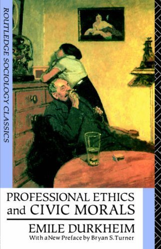 Professional Ethics and Civic Morals (Routledge Classics in Sociology) by Durkheim, Emile (1992) Paperback