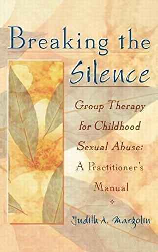 breaking-the-silence-group-therapy-for-childhood-sexual-abuse-a-practitioner-39-s-manual-by-margolin-judith-1999-hardcover