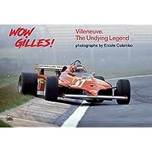 Wow Gilles!: Villeneuve. The Undying Legend