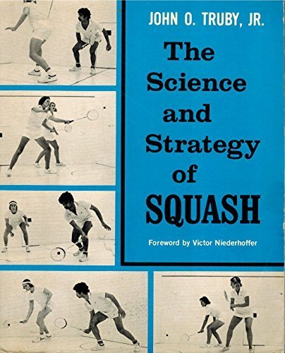 The Science and Strategy of Squash by John O. Truby Jr. (1985) Paperback