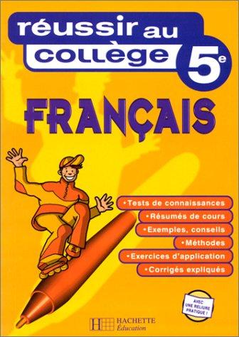 Réussir au collège : Français, 5ème