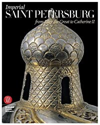 Imperial Saint Petersburg: From Peter the Great to Catherine II