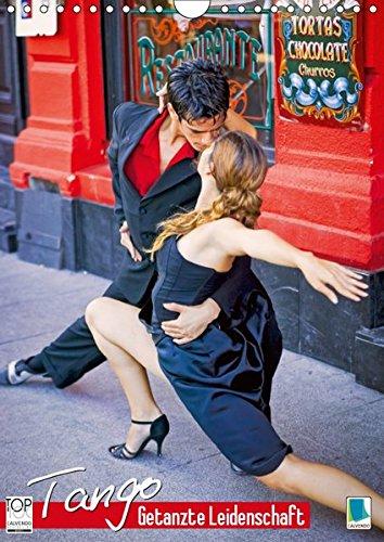 Tango - Getanzte Leidenschaft (Wandkalender 2019 DIN A4 hoch): Tango: Der erotischste aller Tänze (Monatskalender, 14 Seiten ) (CALVENDO Menschen)