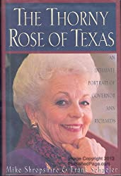 The Thorny Rose of Texas: An Intimate Portrait of Governor Ann Richards