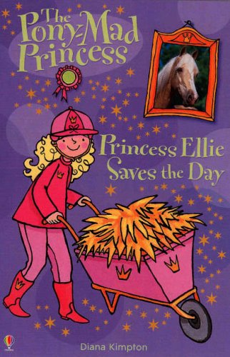 Princess Ellie Saves the Day (Pony-mad Princess)