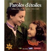 Paroles d'étoiles : L'Album des enfants cachés, 1939-1945
