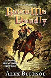 Burn Me Deadly: An Eddie LaCrosse Novel