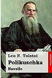 Polikuschka: Novelle - Leo N. Tolstoi