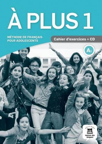 À plus 1. Cahier d'exercices + CD: Méthode de français pour adolescents (Texto Frances) por Ana Carrión