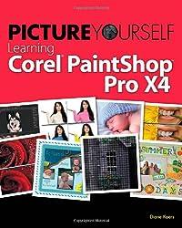 Picture Yourself Learning Corel PaintShop Photo Pro X4