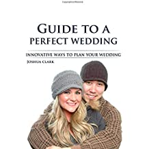 Guide to a perfect wedding: Innovative ways to plan your wedding